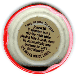 Snapple Joke #10: If someone has a mid-life crisis while playing hide & seek, does he automatically lose because he can't 
